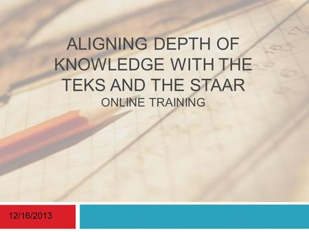 Aligning Depth of Knowledge with the TEKS and the STAAR