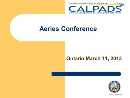 Aeries Conference Ontario March 11, 2013 Aeries Conference.