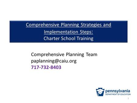 Comprehensive Planning Strategies and Implementation Steps : Charter School Training Comprehensive Planning Strategies and Implementation Steps : Charter.