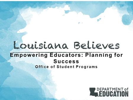 Empowering Educators: Planning for Success Office of Student Programs.