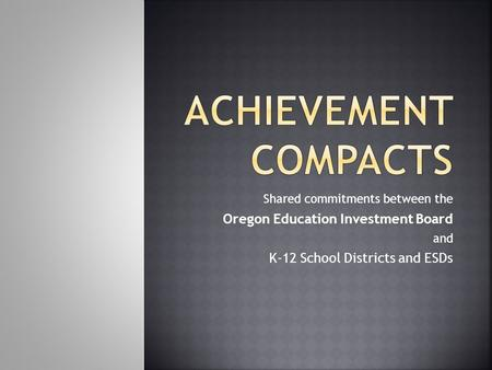 Shared commitments between the Oregon Education Investment Board and K-12 School Districts and ESDs.