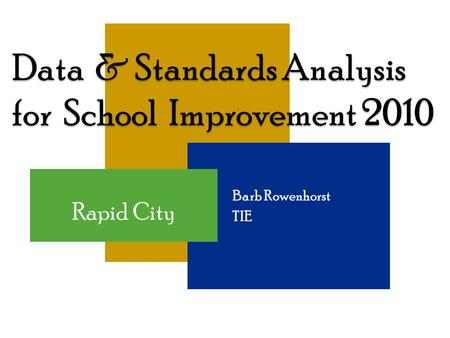 1  Barb Rowenhorst  TIE Rapid City. Outcomes  Analyze eMetrics results and gain a deeper understanding of grade-level and individual student data.