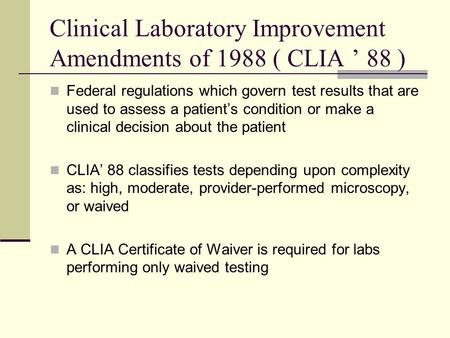 Clinical Laboratory Improvement Amendments of 1988 ( CLIA ' 88 )