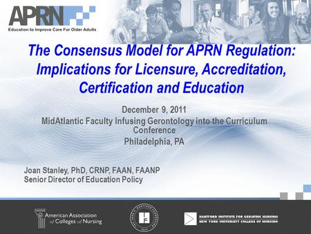 American Association of Colleges of Nursing ©2010 – All Rights Reserved The Consensus Model for APRN Regulation: Implications for Licensure, Accreditation,