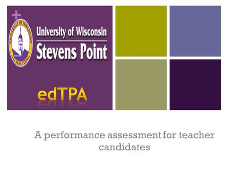 + A performance assessment for teacher candidates.
