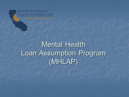 Mental Health Loan Assumption Program (MHLAP)