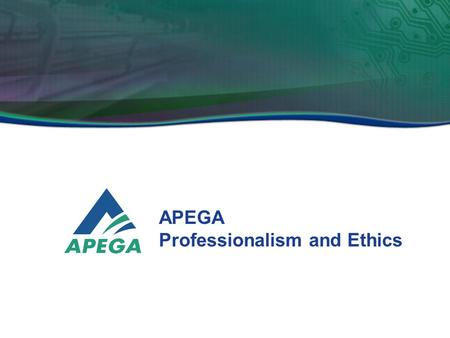 APEGA Professionalism and Ethics.