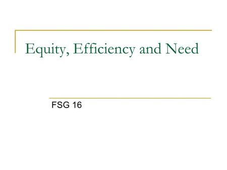 Equity, Efficiency and Need