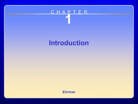 Chapter 01 1 Introduction Ehrman C H A P T E R. Past, Present, and Future of Clinical Exercise Physiology Breadth of CEP's knowledge base: –Anatomy –Physiology.