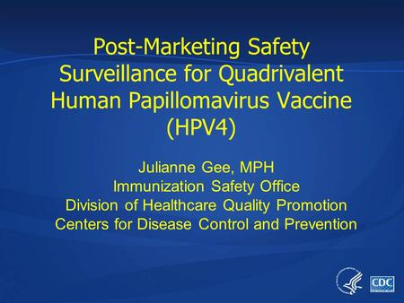 Julianne Gee, MPH Immunization Safety Office