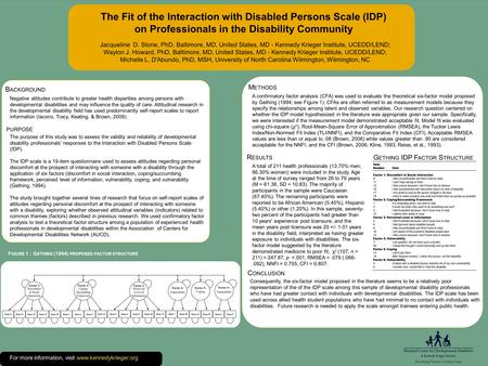 The Fit of the Interaction with Disabled Persons Scale (IDP) on Professionals in the Disability Community Jacqueline D. Stone, PhD, Baltimore, MD, United.