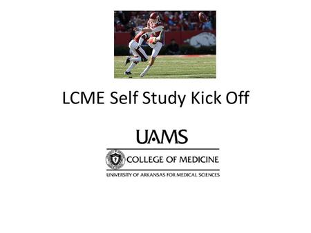 LCME Self Study Kick Off. What is the LCME? Accrediting agency for programs leading to the M.D. degree in the U.S. and Canada Jointly sponsored by the.