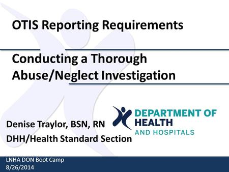 Denise Traylor, BSN, RN DHH/Health Standard Section