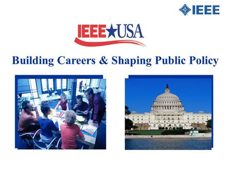 Building Careers & Shaping Public Policy. IEEE-USA's History IEEE-USA is an organizational unit of the IEEE, which was established in Washington, D.C.,