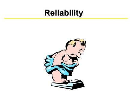 Reliability. Evaluation of Measurement Instruments Reliability has to do with the consistency of the instrument. - Internal Consistency (Consistency of.