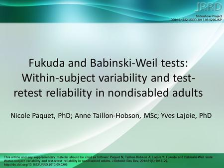 This article and any supplementary material should be cited as follows: Paquet N, Taillon-Hobson A, Lajoie Y. Fukuda and Babinski-Weil tests: Within-subject.