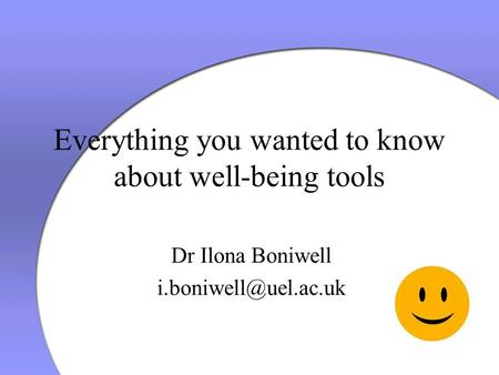 Everything you wanted to know about well-being tools Dr Ilona Boniwell
