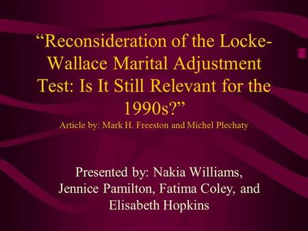 """Reconsideration of the Locke- Wallace Marital Adjustment Test: Is It Still Relevant for the 1990s?"" Article by: Mark H. Freeston and Michel Plechaty Presented."