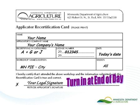 Your Name A + G or J Your Company's Name MN PIE – City Your Legal Signature Today's date 012345 All.