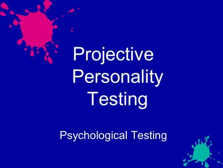 Projective Personality Testing Psychological Testing.
