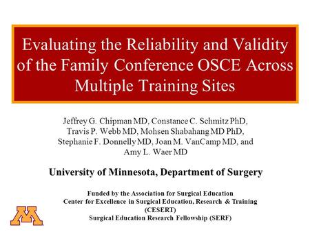 Evaluating the Reliability and Validity of the Family Conference OSCE Across Multiple Training Sites Jeffrey G. Chipman MD, Constance C. Schmitz PhD, Travis.
