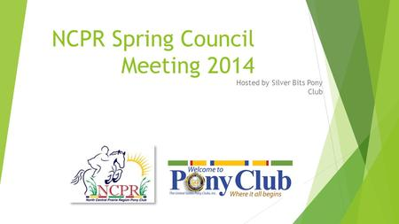 NCPR Spring Council Meeting 2014 Hosted by Silver Bits Pony Club.