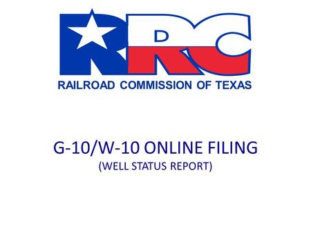 G-10/W-10 ONLINE FILING (WELL STATUS REPORT)