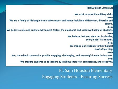 Ft. Sam Houston Elementary Engaging Students – Ensuring Success.