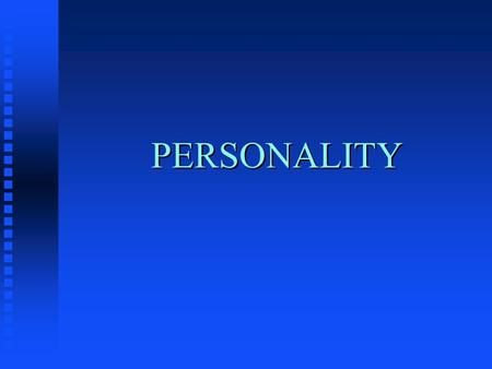 PERSONALITY. Classification of Personality Tests n Uni-dimensional or Multi-dimensional n Theoretical or Psychometric (data reduction) Factor Analysis.