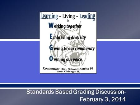  Standards Based Grading Discussion- February 3, 2014.