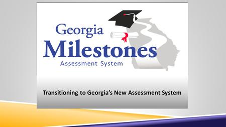 Transitioning to Georgia's New Assessment System.