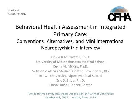 Behavioral Health Assessment in Integrated Primary Care: Conventions, Alternatives, and Mini International Neuropsychiatric Interview David R.M. Trotter,