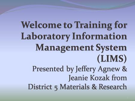 1. What is LIMS? The Laboratory Information Management System is a data management computer program which is used to report the sampling, testing and.