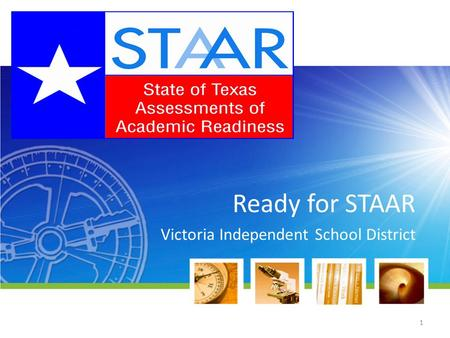 Ready for STAAR Victoria Independent School District 1.