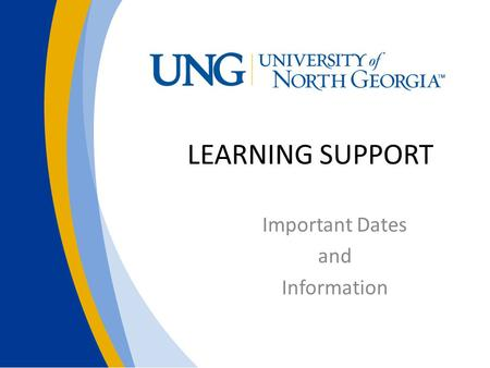 LEARNING SUPPORT Important Dates and Information.