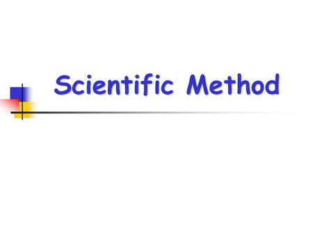 Scientific Method. Solving a Problem 1)Identify a Problem 2) State Observations about the problem 3) Form a Hypothesis about the problem (if…then…) 4)