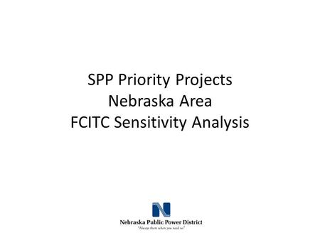 SPP Priority Projects Nebraska Area FCITC Sensitivity Analysis.