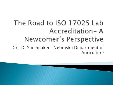 Dirk D. Shoemaker- Nebraska Department of Agriculture.
