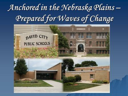 Anchored in the Nebraska Plains – Prepared for Waves of Change.