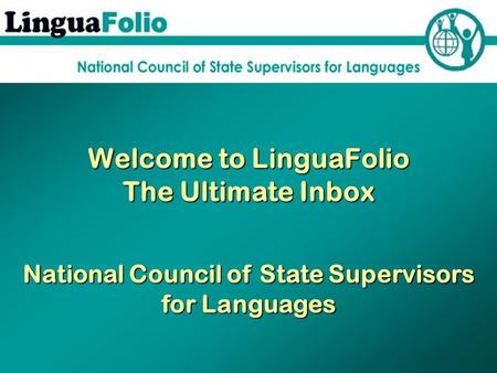 Welcome to LinguaFolio The Ultimate Inbox National Council of State Supervisors for Languages.
