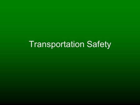 Transportation Safety. Objectives Introduce students to the TDL Career Cluster: Transportation Systems/Infrastructure Planning, Management, and Regulation.