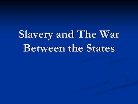 Slavery and The War Between the States. You Need to Know Antebellum Antebellum Northwest Ordinance Northwest Ordinance 3/5th Compromise 3/5th Compromise.