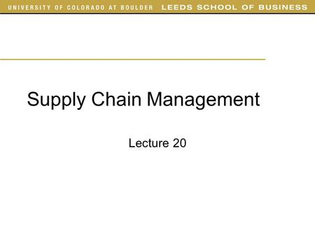 "Supply Chain Management Lecture 20. Outline Today –Chapter 11 Sections 1, 2, 3, 7, 8 –Skipping 11.2 ""Evaluating Safety Inventory Given Desired Fill rate"""
