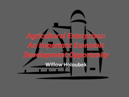 Willow Holoubek. Partnering Associations A-FAN An interrelated system of crop, livestock and biofuel production capacity unmatched anywhere else in.