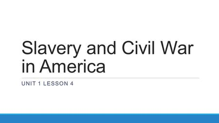 Slavery and Civil War in America