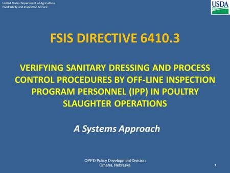 United States Department of Agriculture Food Safety and Inspection Service FSIS DIRECTIVE 6410.3 VERIFYING SANITARY DRESSING AND PROCESS CONTROL PROCEDURES.
