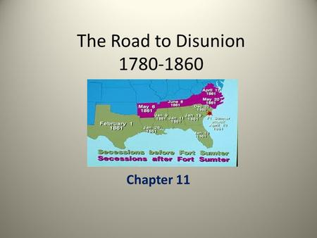 The Road to Disunion 1780-1860 Chapter 11. SS8H6 The student will analyze the impact of the Civil War and Reconstruction on Georgia. a. Explain the importance.