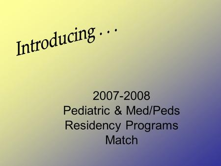 2007-2008 Pediatric & Med/Peds Residency Programs Match.