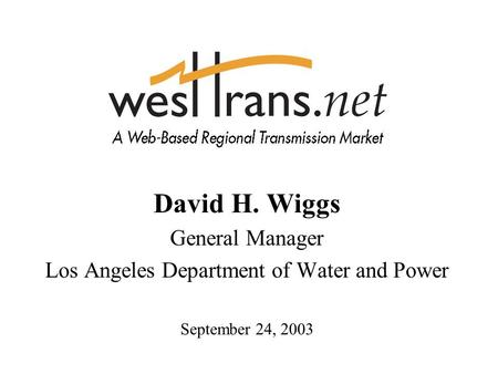 David H. Wiggs General Manager Los Angeles Department of Water and Power September 24, 2003.