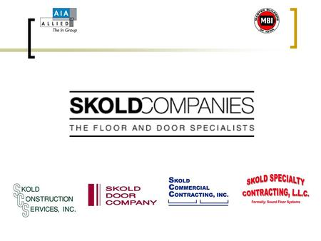 SKOLD COMPANIES Skold Companies provides construction products and services for owners and general contractors. After its start in 1992, the business.